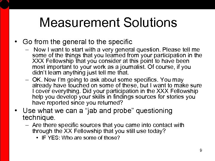 Measurement Solutions • Go from the general to the specific – Now I want