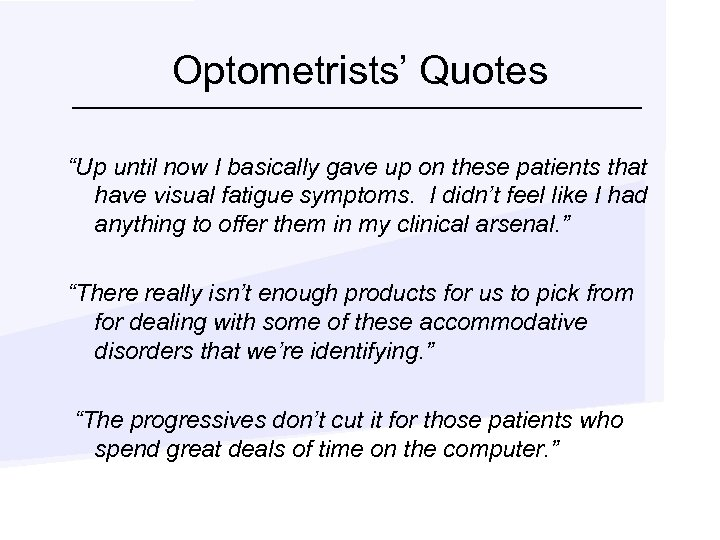 "Optometrists' Quotes ""Up until now I basically gave up on these patients that have"