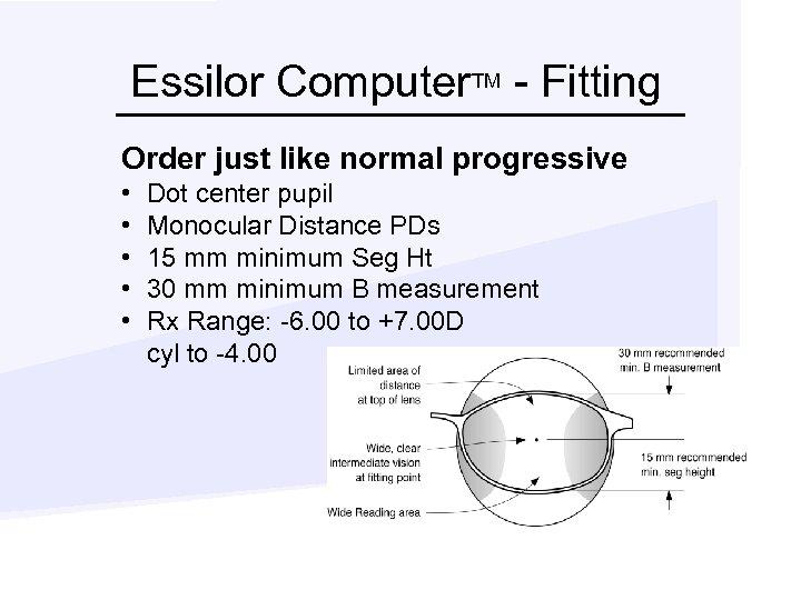 Essilor Computer. TM - Fitting Order just like normal progressive • • • Dot