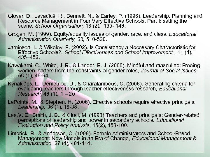 Glover, D. , Levacïcâ, R. , Bennett, N. , & Earley, P. (1996). Leadership,