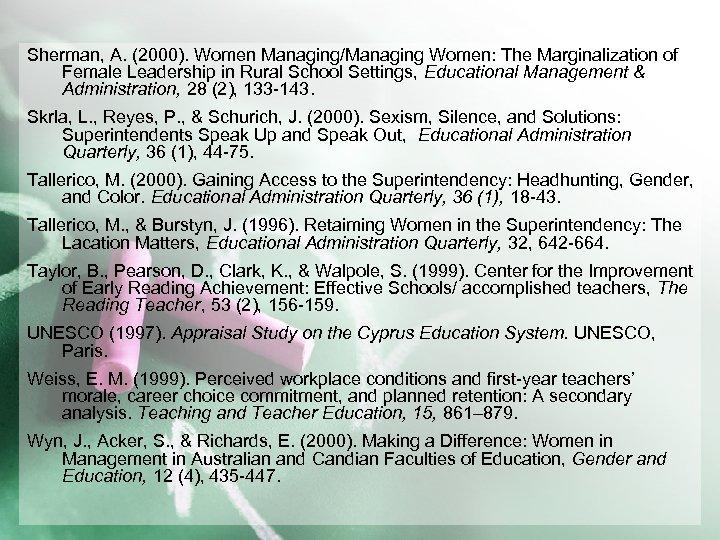 Sherman, A. (2000). Women Managing/Managing Women: The Marginalization of Female Leadership in Rural School