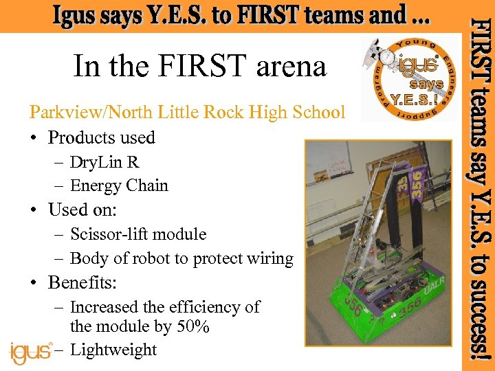 In the FIRST arena Parkview/North Little Rock High School • Products used – Dry.