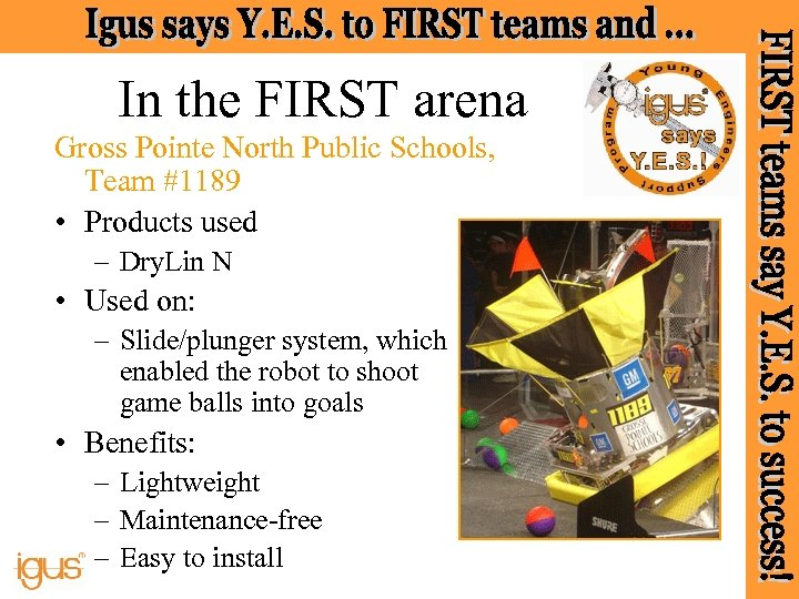 In the FIRST arena Gross Pointe North Public Schools, Team #1189 • Products used