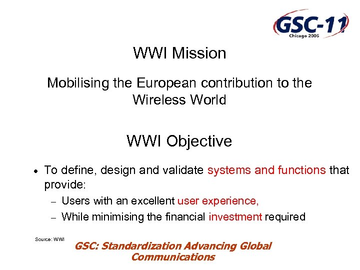 WWI Mission Mobilising the European contribution to the Wireless World WWI Objective · To