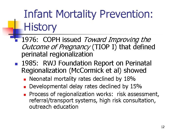 Infant Mortality Prevention: History n n 1976: COPH issued Toward Improving the Outcome of