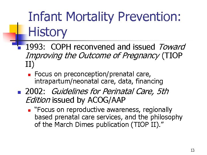 Infant Mortality Prevention: History n 1993: COPH reconvened and issued Toward Improving the Outcome