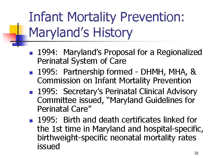 Infant Mortality Prevention: Maryland's History n n 1994: Maryland's Proposal for a Regionalized Perinatal