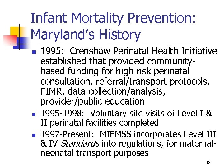 Infant Mortality Prevention: Maryland's History n n n 1995: Crenshaw Perinatal Health Initiative established