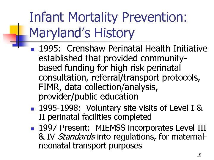 Infant Mortality Prevention: Maryland's History n n n 1995: Crenshaw Perinatal Health Initiative established