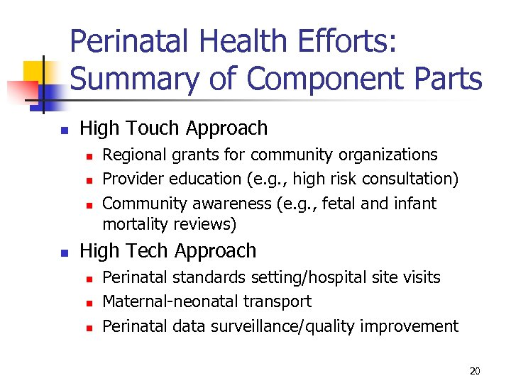 Perinatal Health Efforts: Summary of Component Parts n High Touch Approach n n Regional