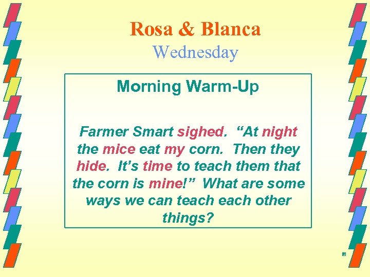 "Rosa & Blanca Wednesday Morning Warm-Up Farmer Smart sighed. ""At night the mice eat"