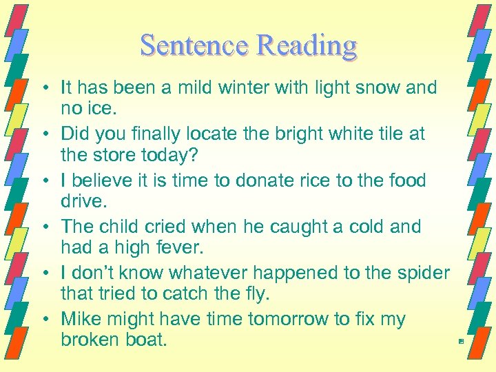 Sentence Reading • It has been a mild winter with light snow and no