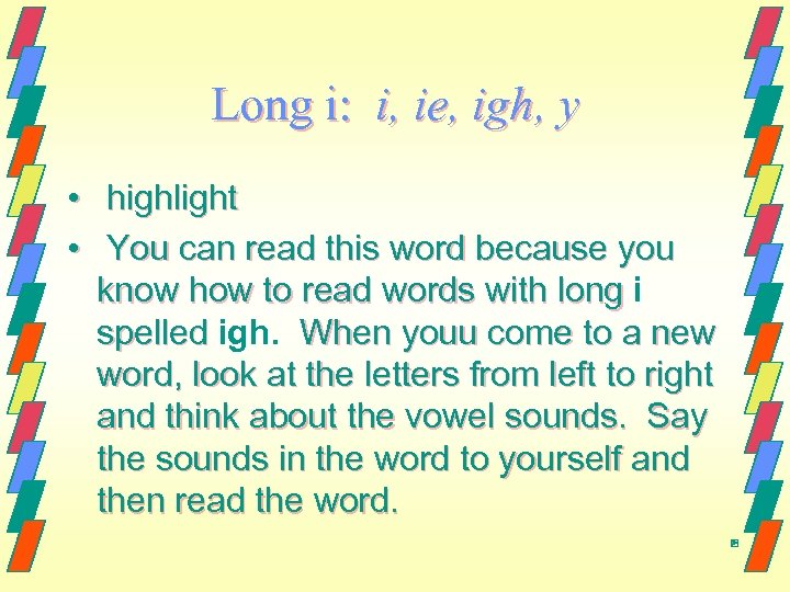 Long i: i, ie, igh, y • highlight • You can read this word