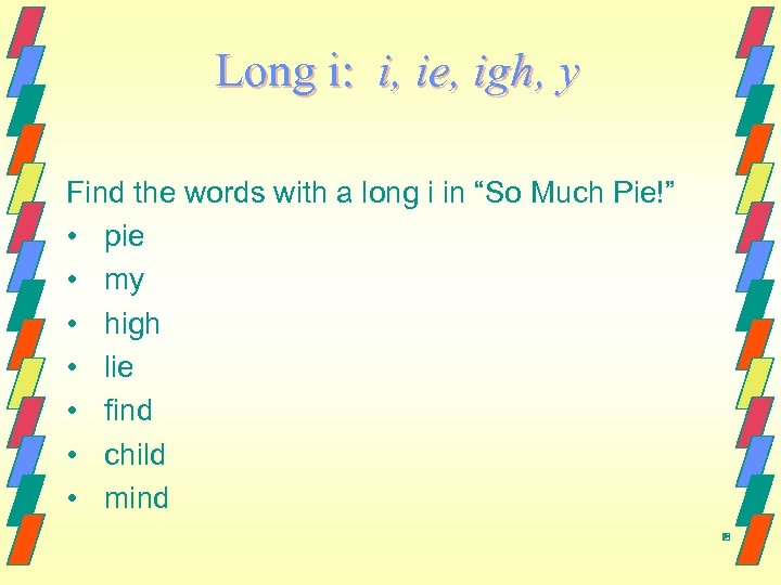 Long i: i, ie, igh, y Find the words with a long i in