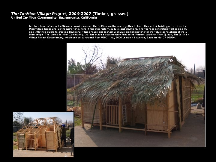 The Iu-Mien Village Project, 2006 -2007 (Timber, grasses) United Iu-Mien Community, Sacramento, California Led