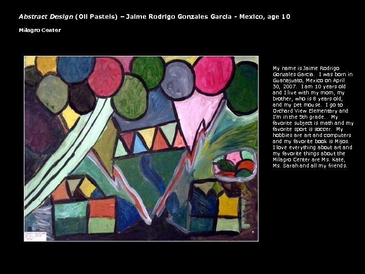 Abstract Design (Oil Pastels) – Jaime Rodrigo Gonzales Garcia - Mexico, age 10 Milagro