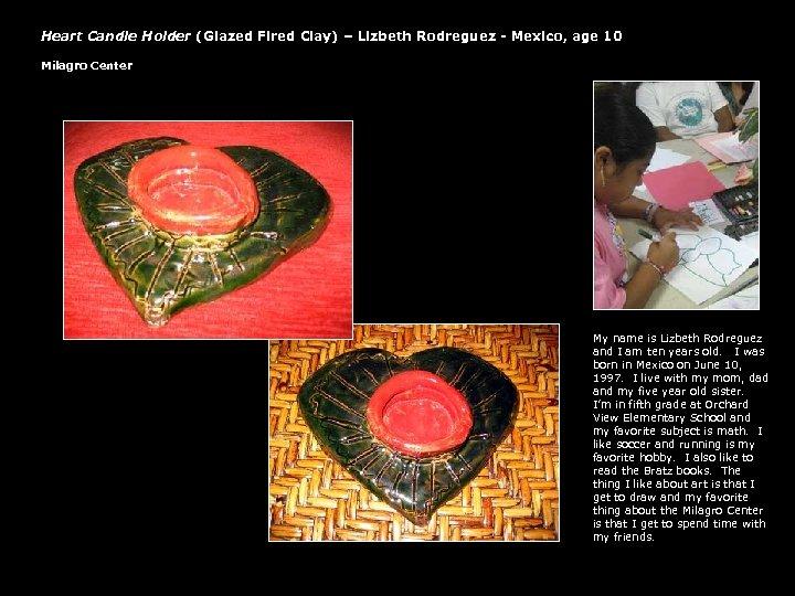 Heart Candle Holder (Glazed Fired Clay) – Lizbeth Rodreguez - Mexico, age 10 Milagro
