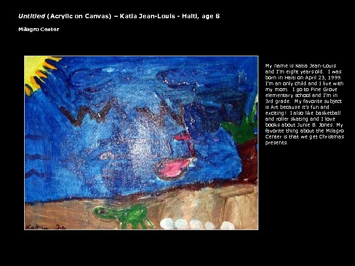 Untitled (Acrylic on Canvas) – Katia Jean-Louis - Haiti, age 8 Milagro Center My