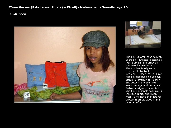 Three Purses (Fabrics and Fibers) – Khadija Mohammed - Somalia, age 16 Studio 2000