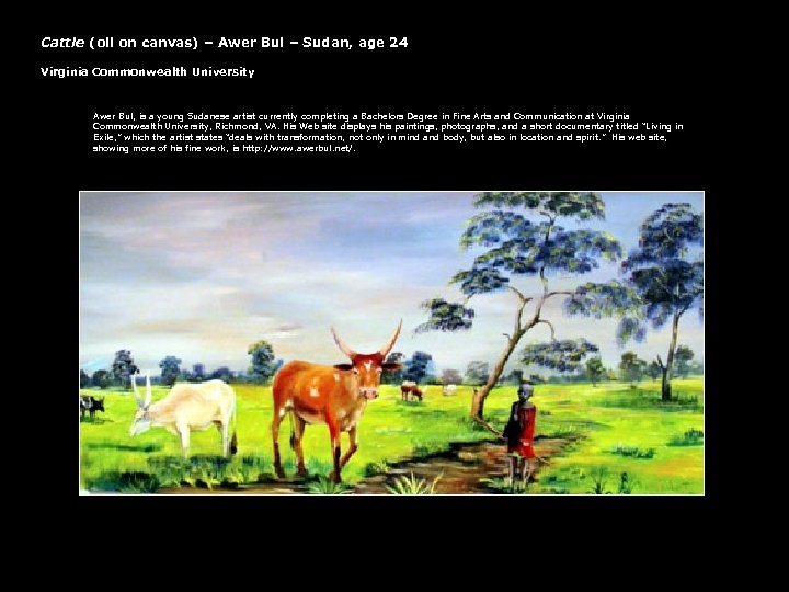 Cattle (oil on canvas) – Awer Bul – Sudan, age 24 Virginia Commonwealth University
