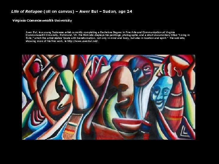 Life of Refugee (oil on canvas) – Awer Bul – Sudan, age 24 Virginia