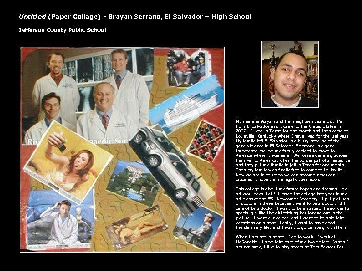 Untitled (Paper Collage) - Brayan Serrano, El Salvador – High School Jefferson County Public