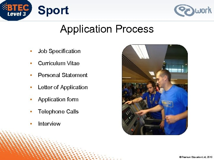 Sport Application Process • Job Specification • Curriculum Vitae • Personal Statement • Letter