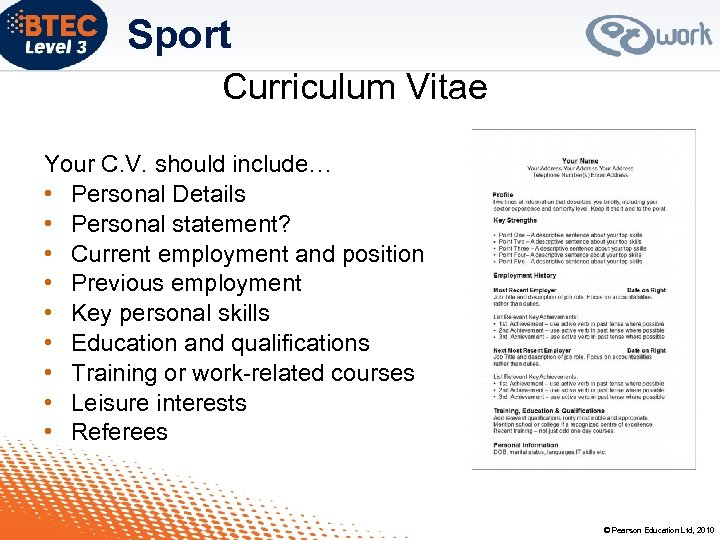 Sport Curriculum Vitae Your C. V. should include… • Personal Details • Personal statement?