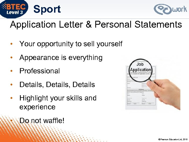 Sport Application Letter & Personal Statements • Your opportunity to sell yourself • Appearance