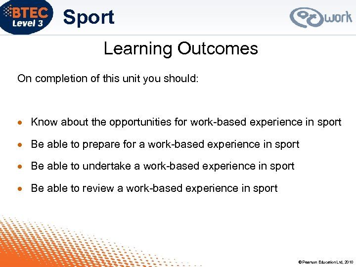 Sport Learning Outcomes On completion of this unit you should: Know about the opportunities