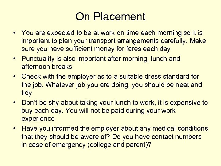 On Placement • You are expected to be at work on time each morning