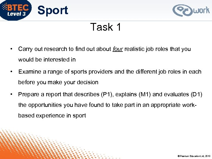 Sport Task 1 • Carry out research to find out about four realistic job