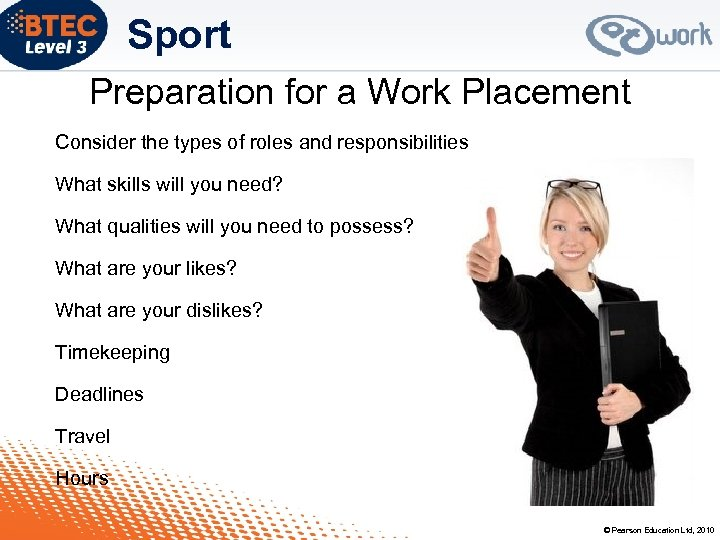 Sport Preparation for a Work Placement Consider the types of roles and responsibilities What
