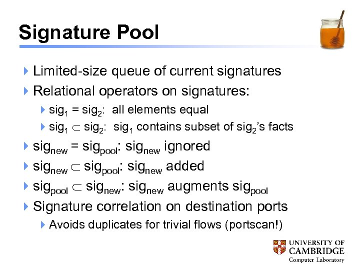 Signature Pool 4 Limited-size queue of current signatures 4 Relational operators on signatures: 4