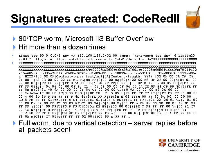 Signatures created: Code. Red. II 4 80/TCP worm, Microsoft IIS Buffer Overflow 4 Hit