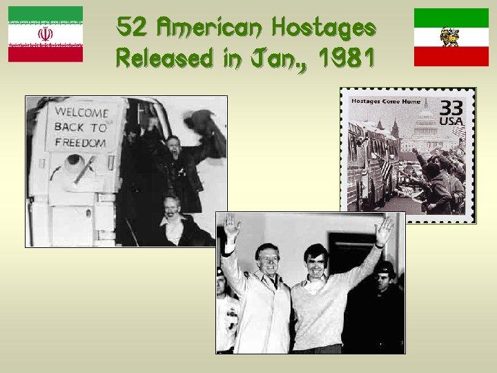 52 American Hostages Released in Jan. , 1981