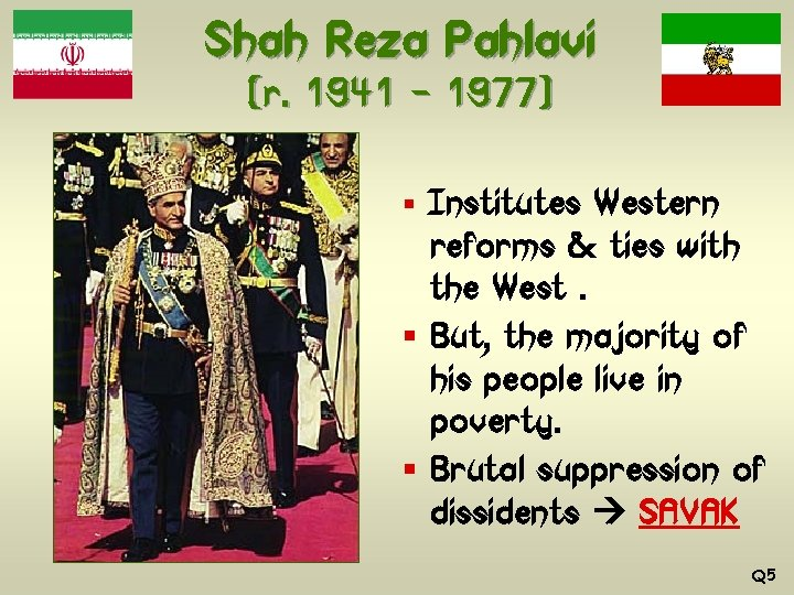 Shah Reza Pahlavi (r. 1941 – 1977) § Institutes Western reforms & ties with