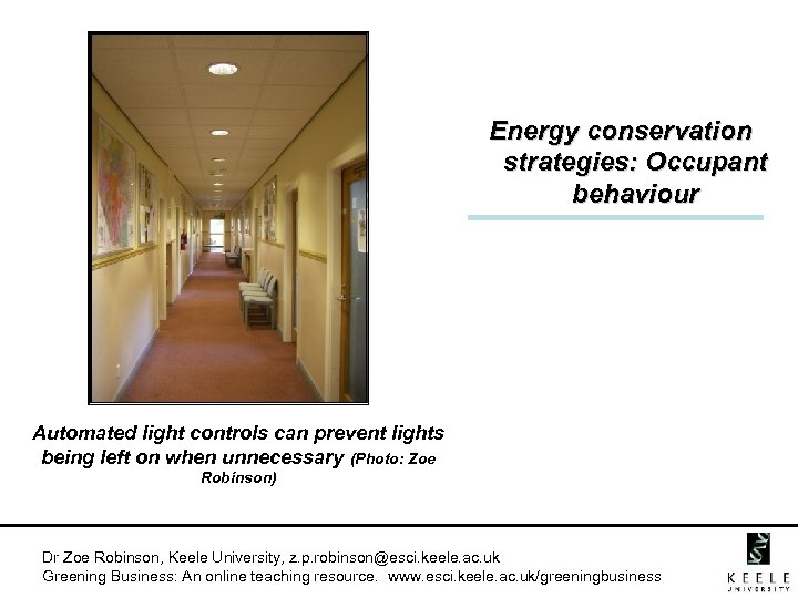 Energy conservation strategies: Occupant behaviour Automated light controls can prevent lights being left on