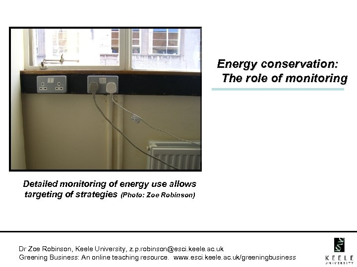 Energy conservation: The role of monitoring Detailed monitoring of energy use allows targeting of