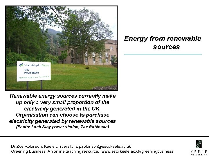 Energy from renewable sources Renewable energy sources currently make up only a very small