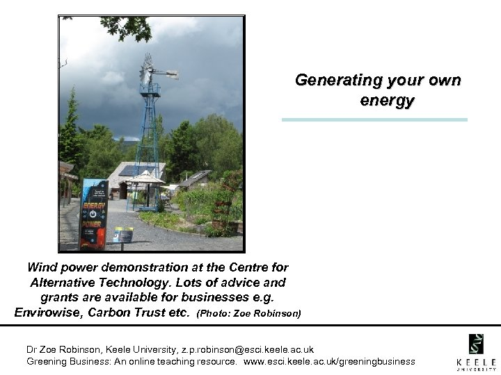Generating your own energy Wind power demonstration at the Centre for Alternative Technology. Lots