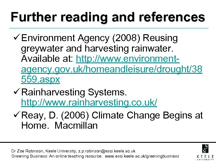 Further reading and references ü Environment Agency (2008) Reusing greywater and harvesting rainwater. Available