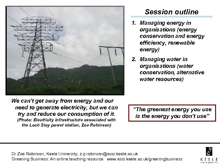 Session outline 1. Managing energy in organisations (energy conservation and energy efficiency, renewable energy)