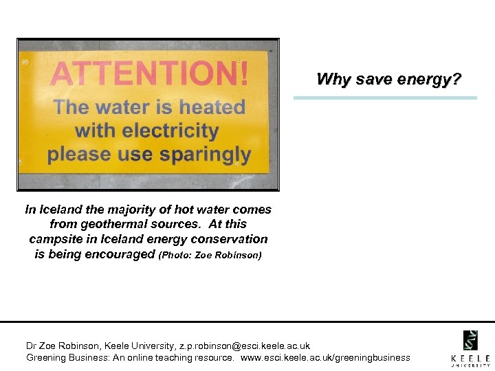 Why save energy? In Iceland the majority of hot water comes from geothermal sources.
