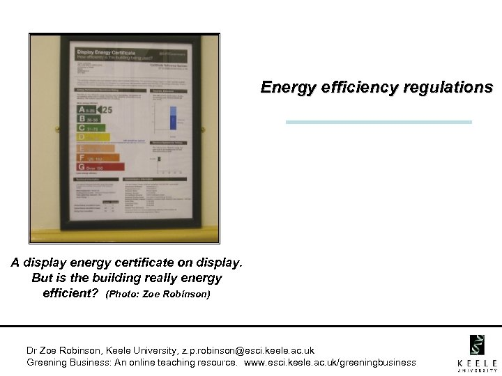 Energy efficiency regulations A display energy certificate on display. But is the building really