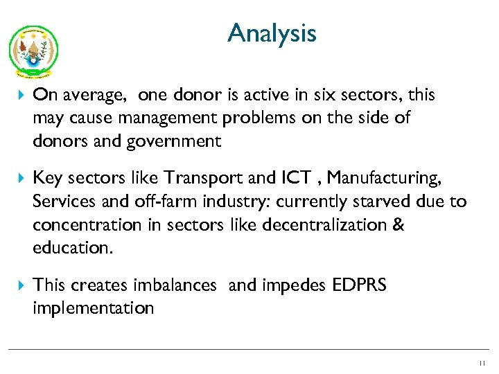 Analysis On average, one donor is active in six sectors, this may cause management