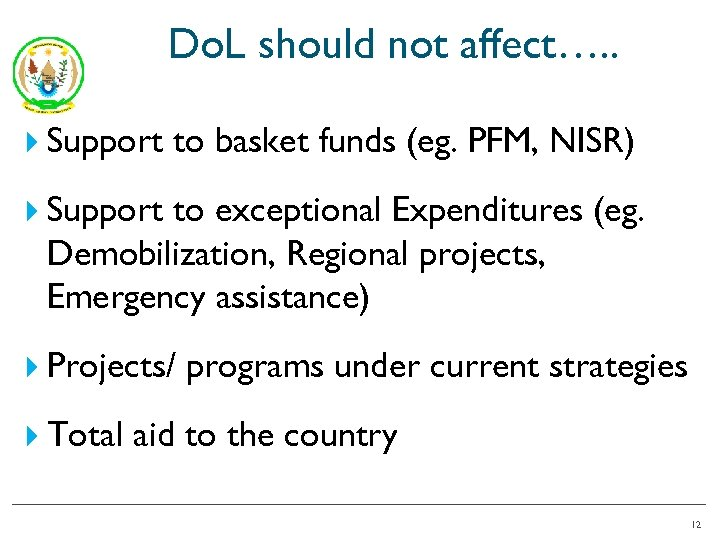 Do. L should not affect…. . Support to basket funds (eg. PFM, NISR) Support