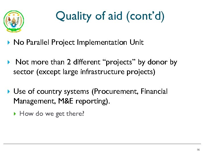 Quality of aid (cont'd) No Parallel Project Implementation Unit Not more than 2 different