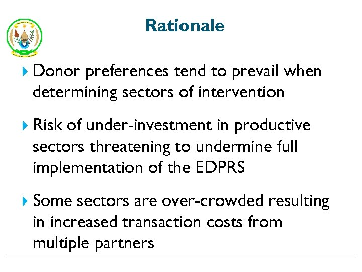 Rationale Donor preferences tend to prevail when determining sectors of intervention Risk of under-investment
