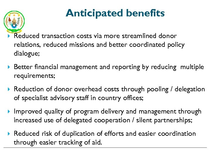 Anticipated benefits Reduced transaction costs via more streamlined donor relations, reduced missions and better